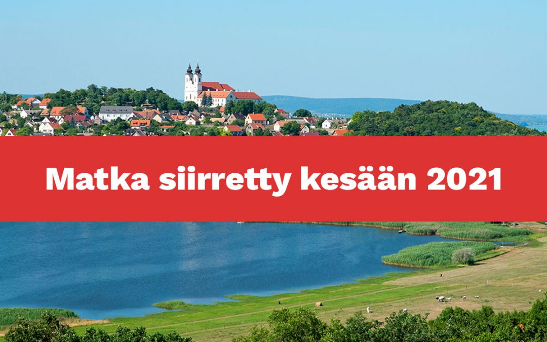 Termaalijärvelle Unkariin – Matka siirretty kesään 2021